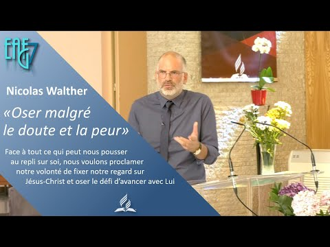 Culte du 24 07 21 - Oser malgré le doute et la peur