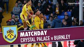 Matchday | Crystal Palace V Burnley