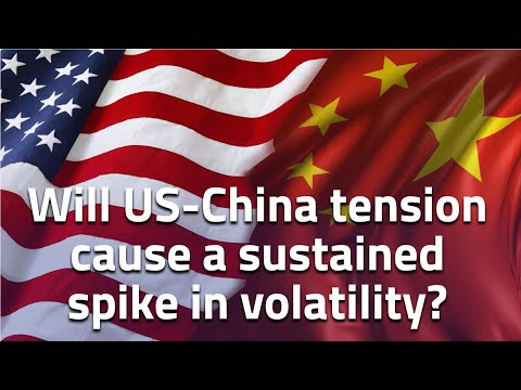 US-China trade tensions dominate the trading landscape