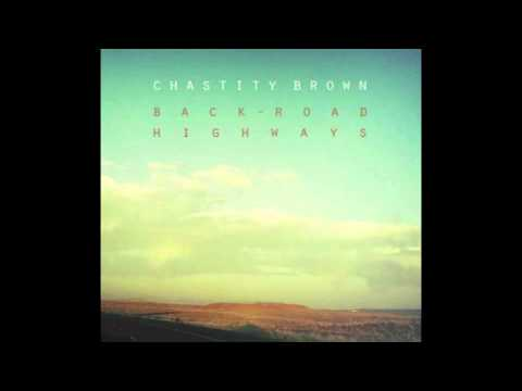 When We Get There // Chastity Brown // Back-Road Highways (2012)