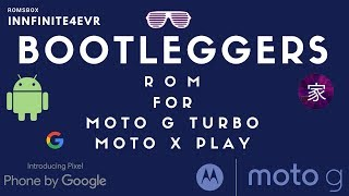 Bootleggers ROM [VoLTE] for Moto G Turbo/merlin | Moto X PLay | Moto G Play  | Oreo 8 1 0 by Roms Box