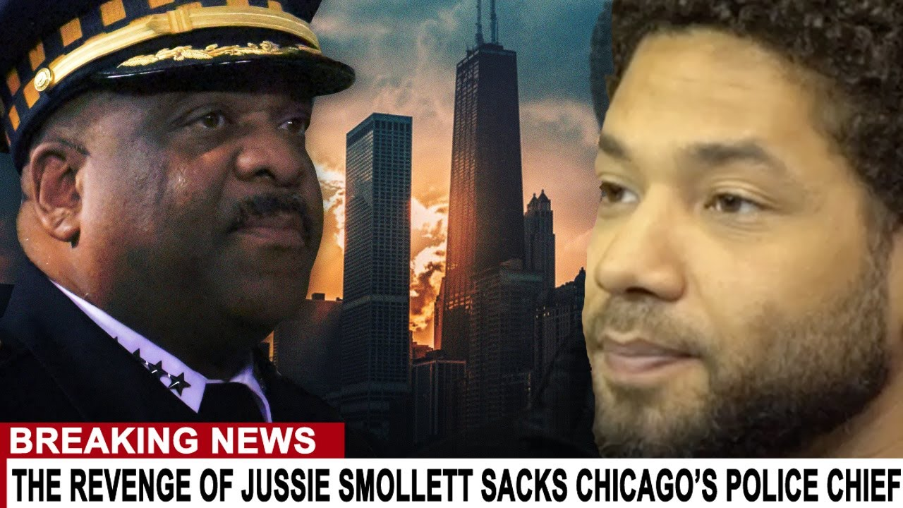 BREAKING: CHICAGO POLICE CHIEF FIRED AFTER JUSSIE SMOLLETT WINS FAVOR WITH MAYOR'S OFFICE