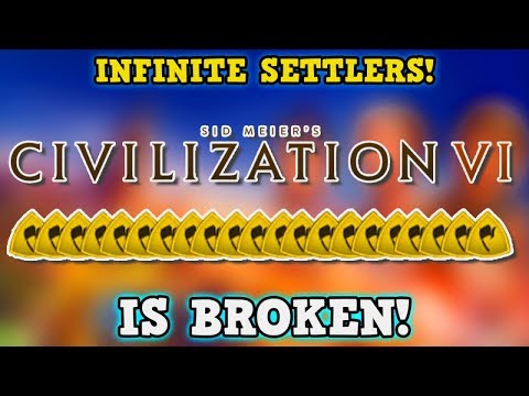 CIVILIZATION 6 IS A PERFECTLY BALANCED GAME WITH NO EXPLOITS - Excluding Unlimited Free Settlers