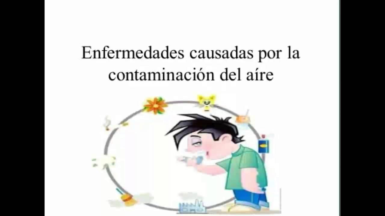 Enfermedades causadas por la contaminación del aíre - YouTube