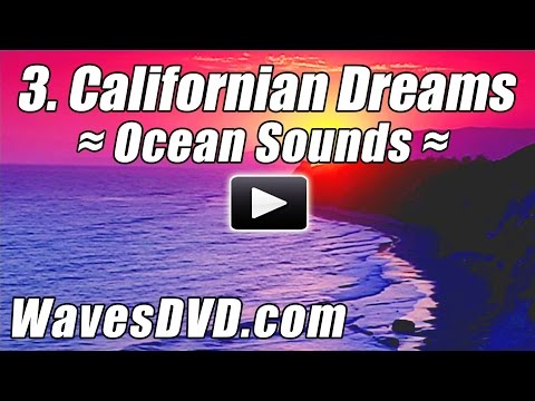 3 - CALIFORNIA DREAMS - WAVES DVD Virtual Vacations Nature Videos relaxing ocean sounds best beach
