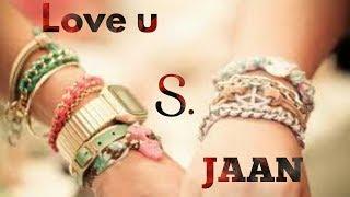 S Love Whatsapp status Songs S letter Whatsapp status video S name whatsapp status video Love songs