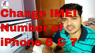 hOW TO CHANGE IMEI OF AN IPHONE 6S FULL VIDEO FOR CLONE  VERSION