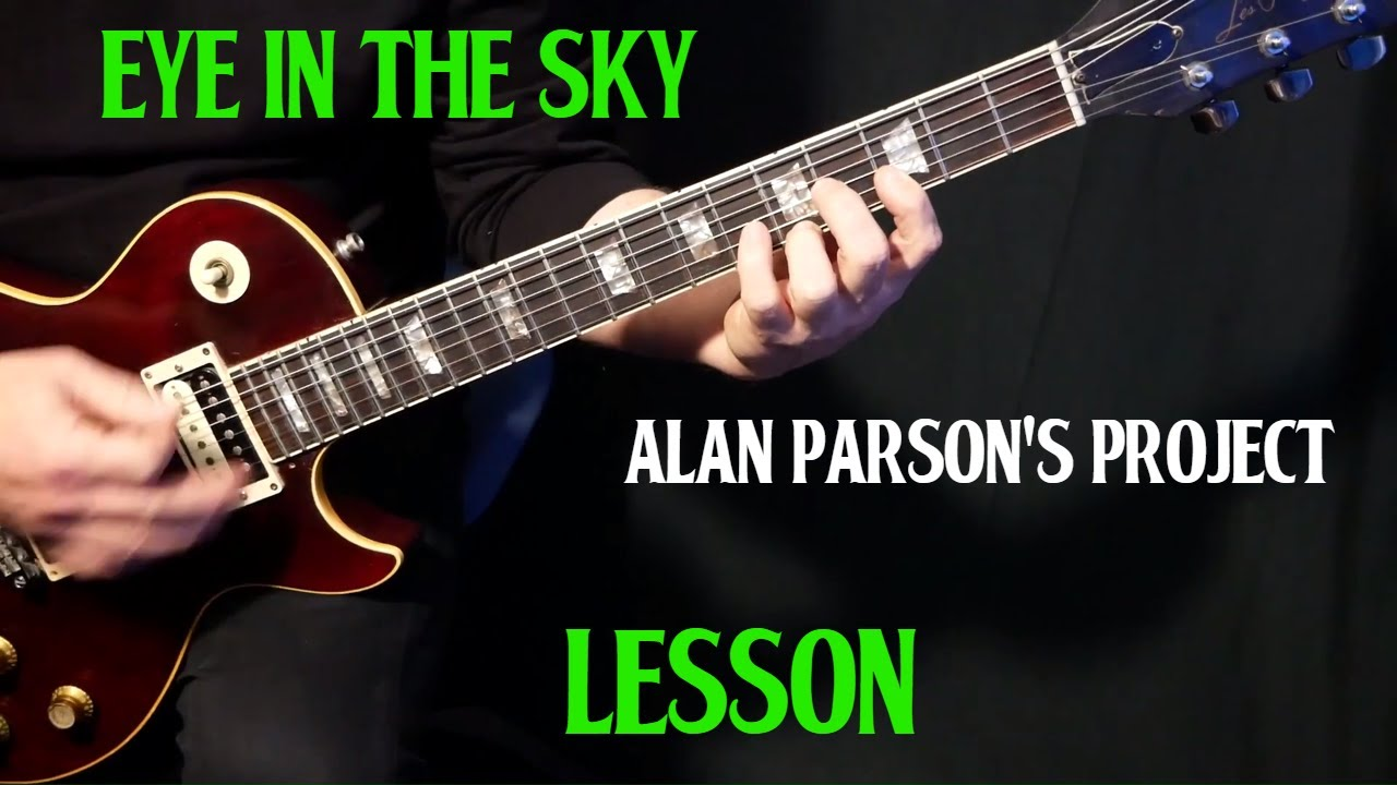 How To Play Eye In The Sky On Guitar By The Alan Parsons Project