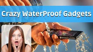WATERPROOF GADGETS | 30TH JULY 2018