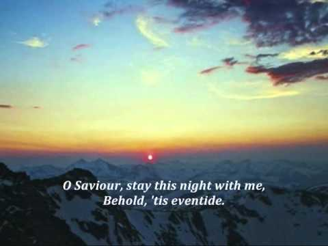 Abide With Me, Tis Eventide Luke 24:29