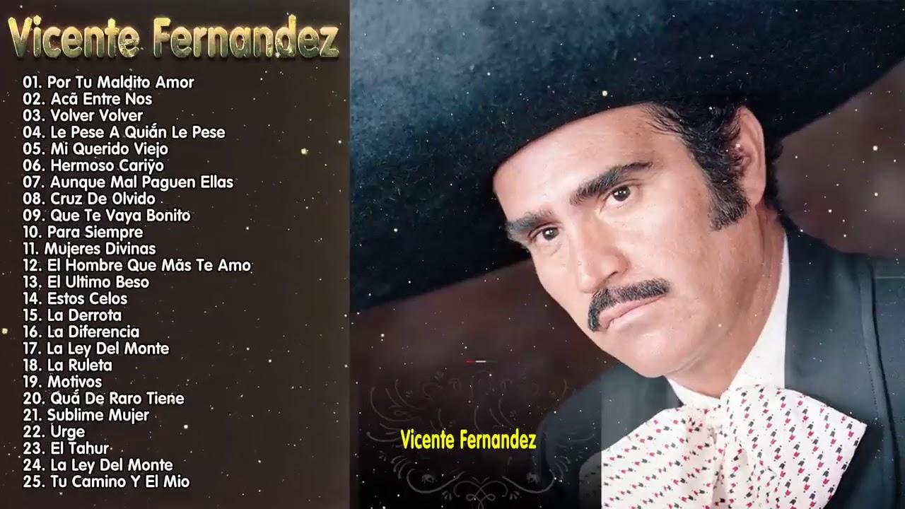 VICENTE FERNANDEZ EXITOS  LAS MEJORES CANCIONES  30 GRANDES EXITOS ENGANCHADOS DE VICENTE FERNANDEZ