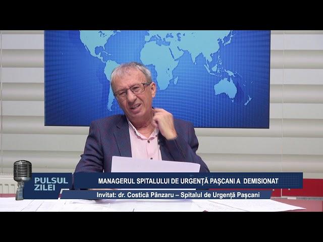 PULSUL ZILEI - MANAGERUL SPITALULUI DE URGENTA PASCANI A DEMISIONAT