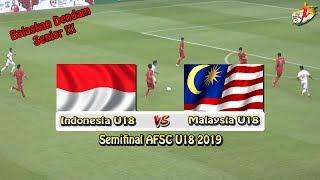 Indonesia U18 Vs Malaysia U18 // Semifinal AFSC U18 2019