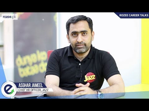 ROZEE Career Talks - Asghar Jameel | Chief HR Officer, JAZZ