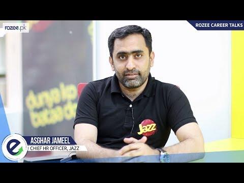 ROZEE Career Talks - Asghar Jameel | Chief HR Officer, JAZZ