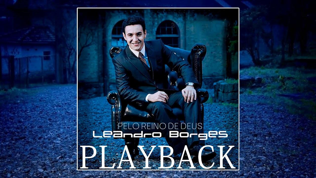 cd leandro borges pelo reino de deus playback