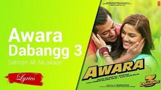 Lyrics Awara ( From Dabangg 3 ) - Salman Ali, Muskaan