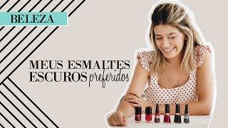 Esmaltes Escuros - Preferidos Rafaela Coelho