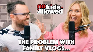 THE PROBLEM WITH FAMILY VLOGS!