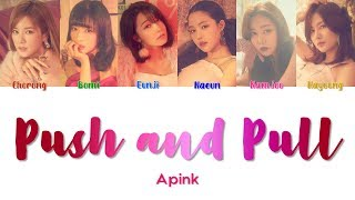 "Apink 에이핑크 "" Push & Pull 줄다리기 "" Lyrics  Colorcoded/eng/han/rom/가사"