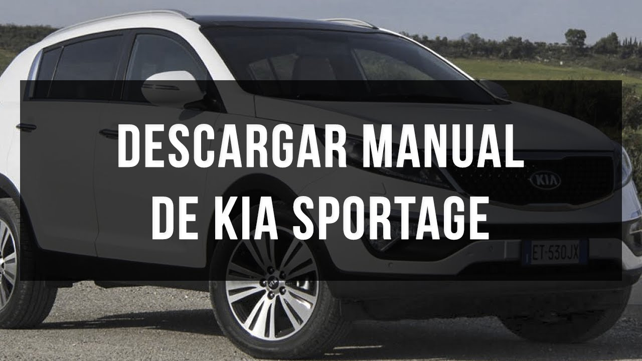 descargar manual usuario y taller kia sportage gratis youtube rh youtube com owner's manual kia sportage owners manual kia sportage 2012