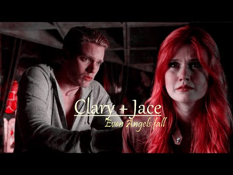 Clary + Jace || Even Angels Fall