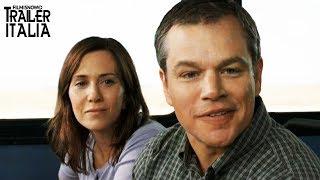 Downsizing - Vivere alla grande | Trailer Italiano del film con Matt Damon