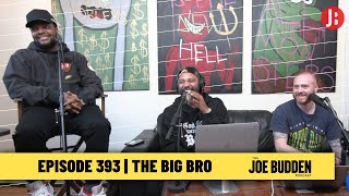 The Joe Budden Podcast Episode 393 | The Big Bro