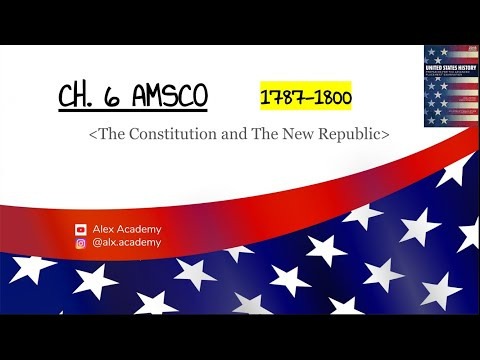 Ch  6 AMSCO APUSH: The Constitution and The New Republic