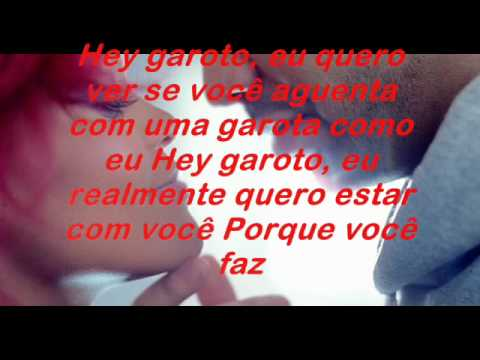 Rihanna - What's My Name? ( letra - portugues )