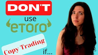 Who SHOULDN'T use Copy Trading on Etoro and what Popular Investors you SHOULDN'T copy.