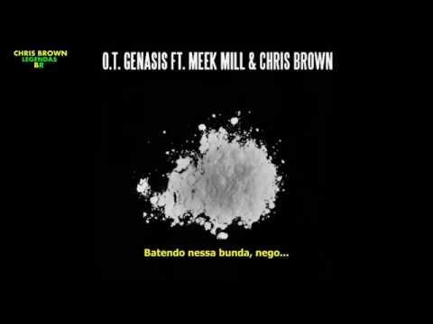 O.T. Genasis ft. Chris Brown & Meek Mill - CoCo (Legendado - Tradução)
