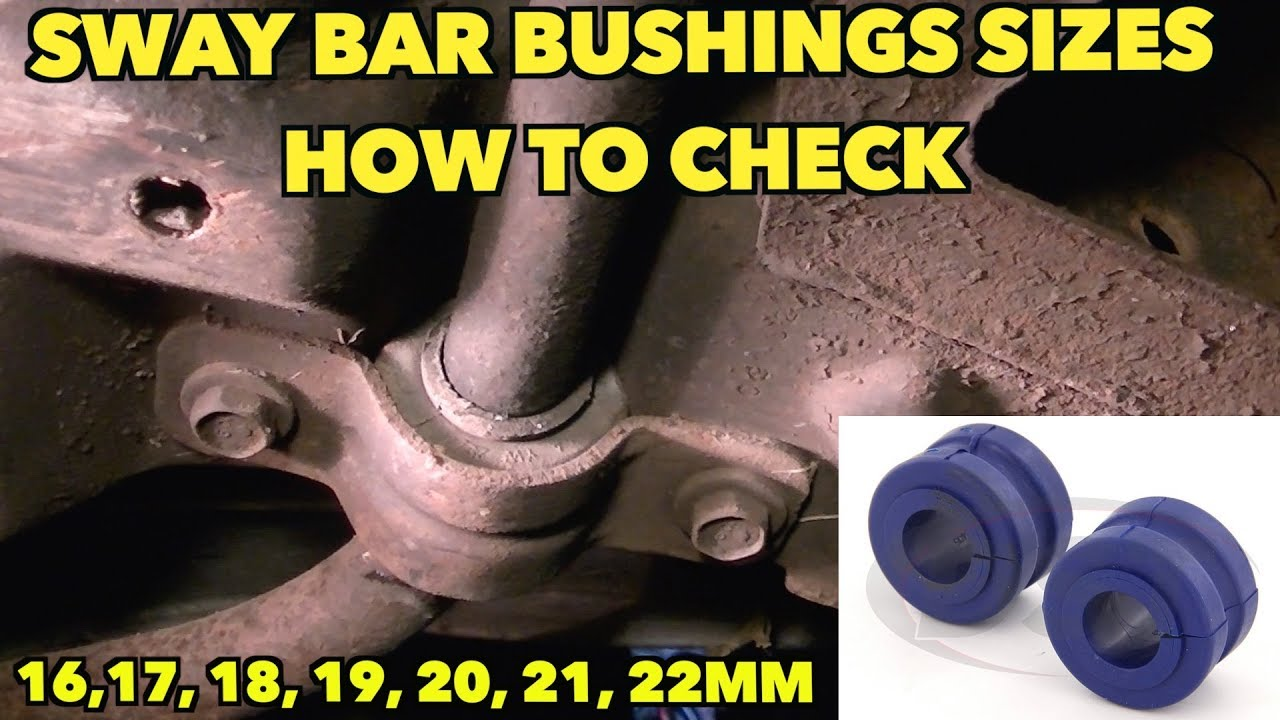 Sway Bar Bushing Size Confusion Explained   16, 17, 18, 19, 20mm etc