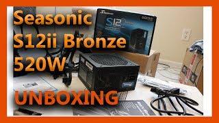 Seasonic S12ii 520 Bronze 520w Power Supply Unboxing