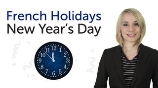 Learn French Holidays - New Years Day - Nouvel An