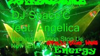 DJ Space'C feat. Angelica - Nothing's Gonna Stop Us Now (Energy)