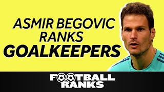 Ranking Goalkeepers with Asmir Begovic | B/R Football Ranks
