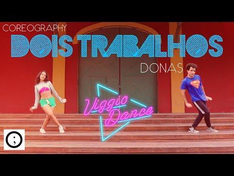 DOIS TRABALHOS - Donas Coreografia  ViggioDance
