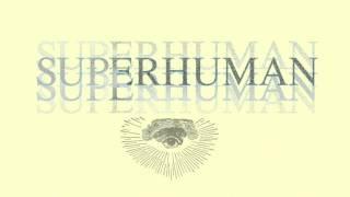 CAMPFIRE -SUPERHUMAN