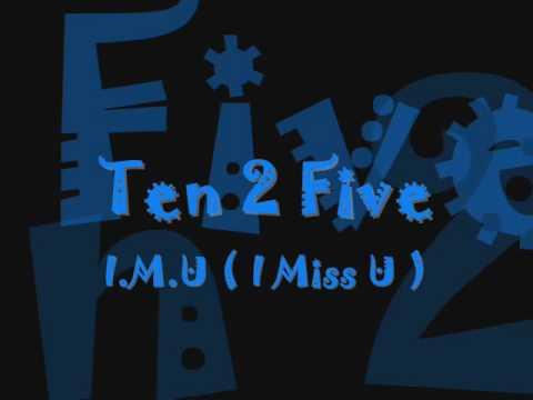 Ten2Five - I.M.U.wmv