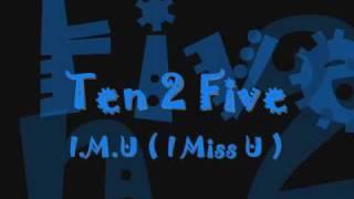 Ten2Five - I.M.U.wmv Mp3