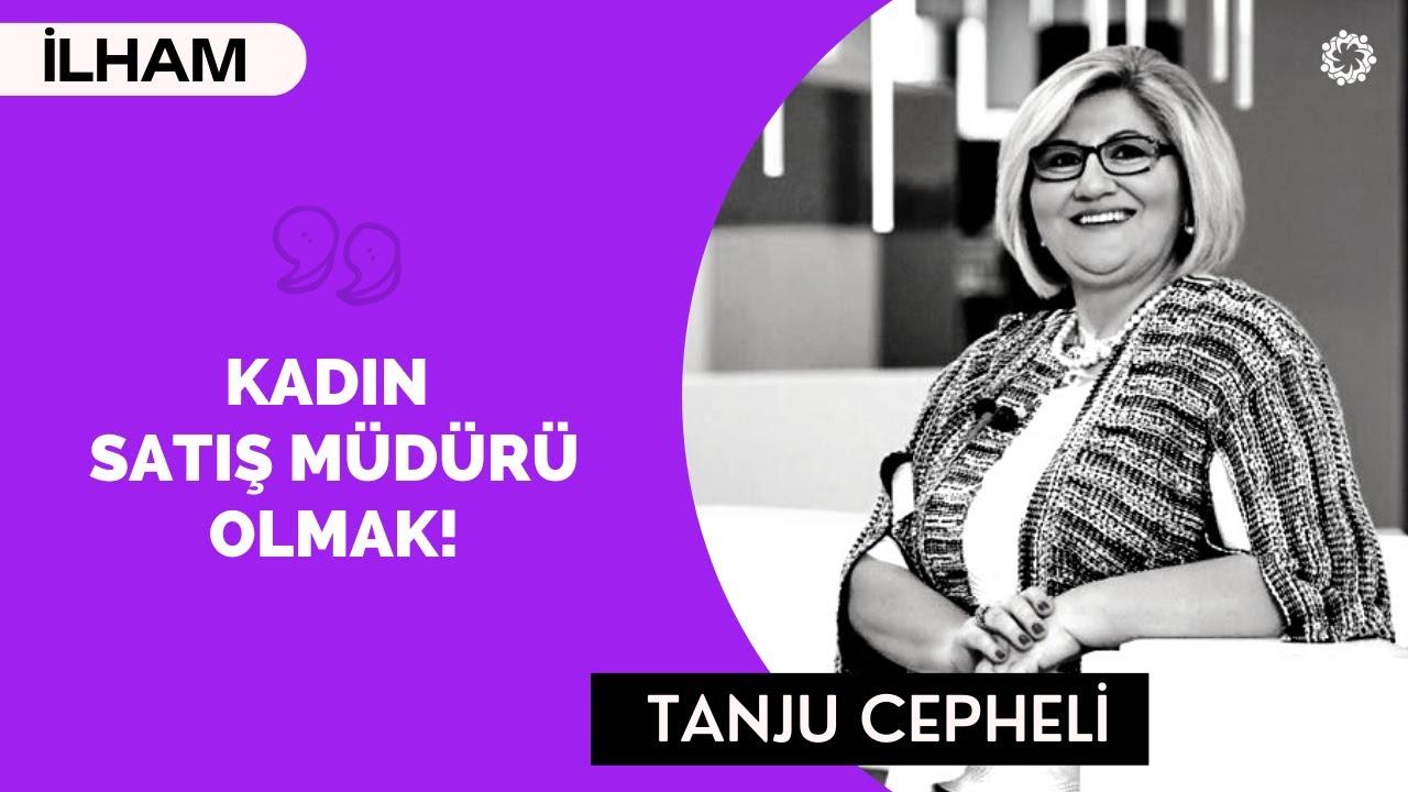 Kadın Satış Müdürü Olmak! / İlaçta Kariyer - Tanju Cepheli
