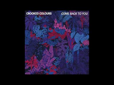 Come back to you lyrics crooked colours