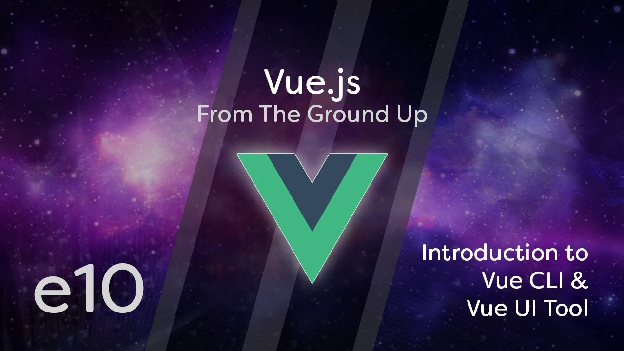 Vue js Tutorial From Scratch - e10 - Introduction to Vue CLI and Vue UI Tool