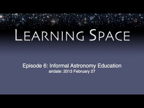 Learning Space Ep. 06: Informal Astronomy Education