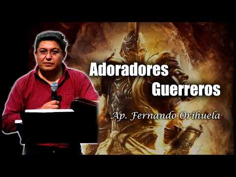 Adoradores Guerreros - Fernando Orihuela