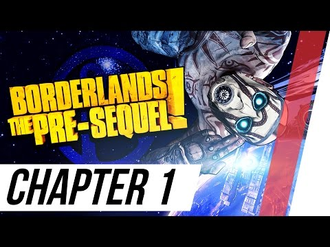 Borderlands The Pre Sequel: Chapter 1 / Full Gameplay Walkthrough (No Commentary)