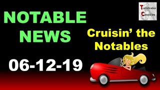 Truthification Chronicles - News you won't find on cable news!!! 06-12-19 edition