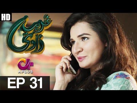 Ghareebzaadi - Episode 31 - A Plus ᴴᴰ Drama