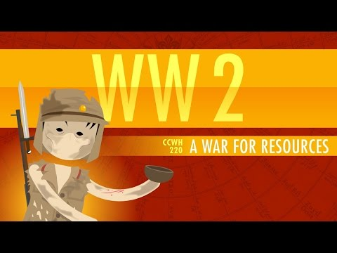 World War II, A War for Resources: Crash Course World History #220
